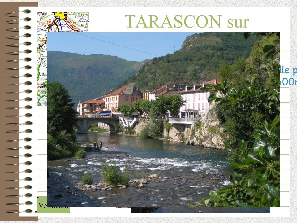 TARASCON sur ARIEGE Vendredi Au pieds des Pyrénées, très belle petite ville rafraîchie par l 'Ariège ( alt ~ 600m)