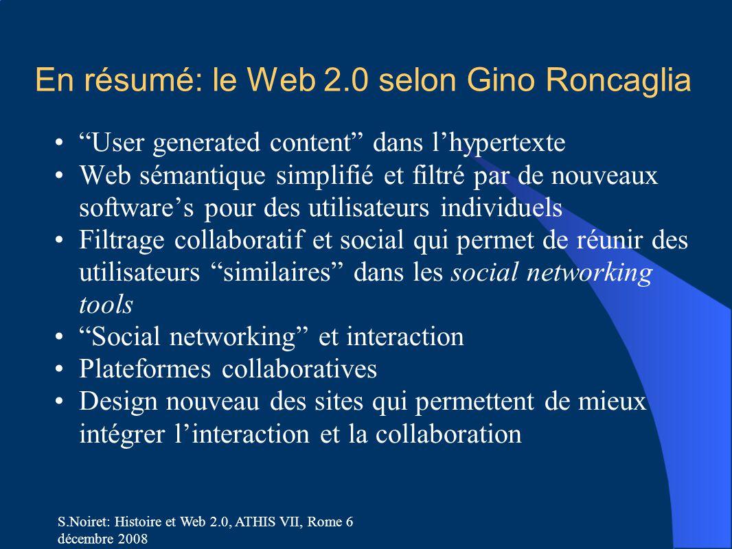 """S.Noiret: Histoire et Web 2.0, ATHIS VII, Rome 6 décembre 2008 En résumé: le Web 2.0 selon Gino Roncaglia """"User generated content"""" dans l'hypertexte W"""