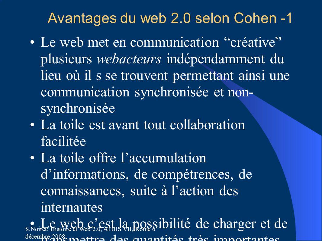 """S.Noiret: Histoire et Web 2.0, ATHIS VII, Rome 6 décembre 2008 Avantages du web 2.0 selon Cohen -1 Le web met en communication """"créative"""" plusieurs we"""