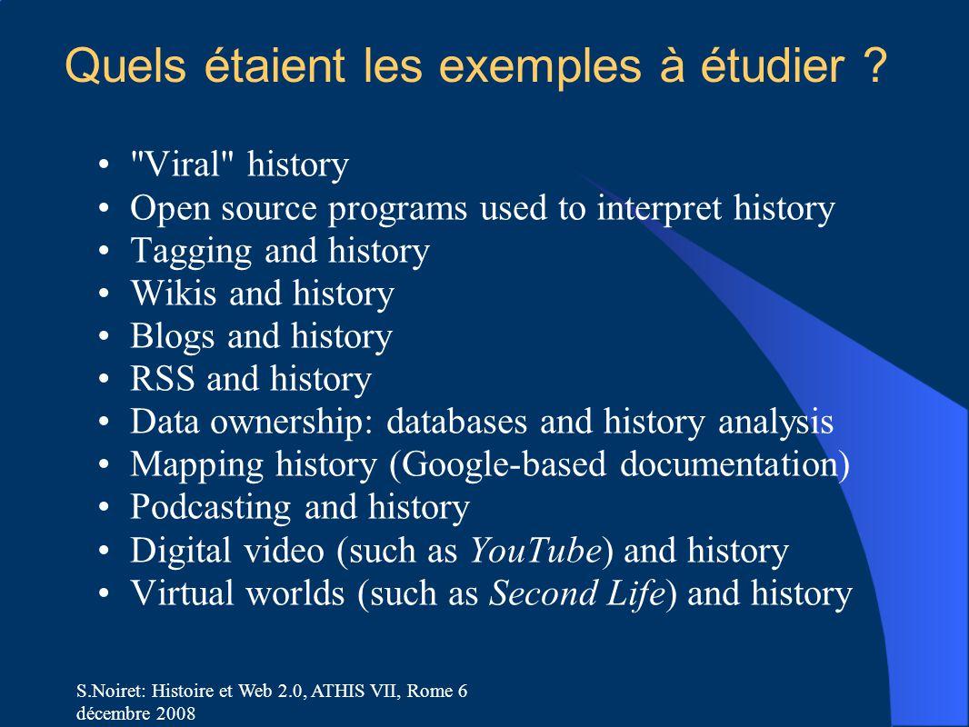 S.Noiret: Histoire et Web 2.0, ATHIS VII, Rome 6 décembre 2008 Quels étaient les exemples à étudier .