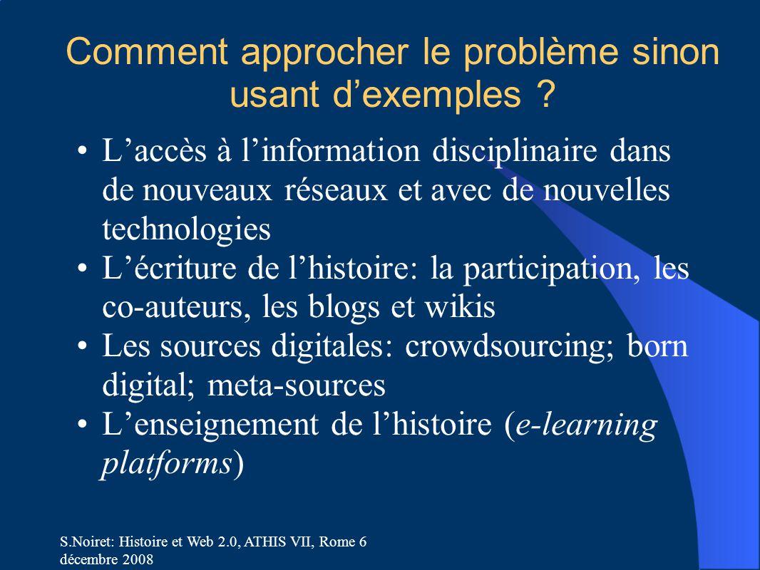 S.Noiret: Histoire et Web 2.0, ATHIS VII, Rome 6 décembre 2008 Comment approcher le problème sinon usant d'exemples ? L'accès à l'information discipli