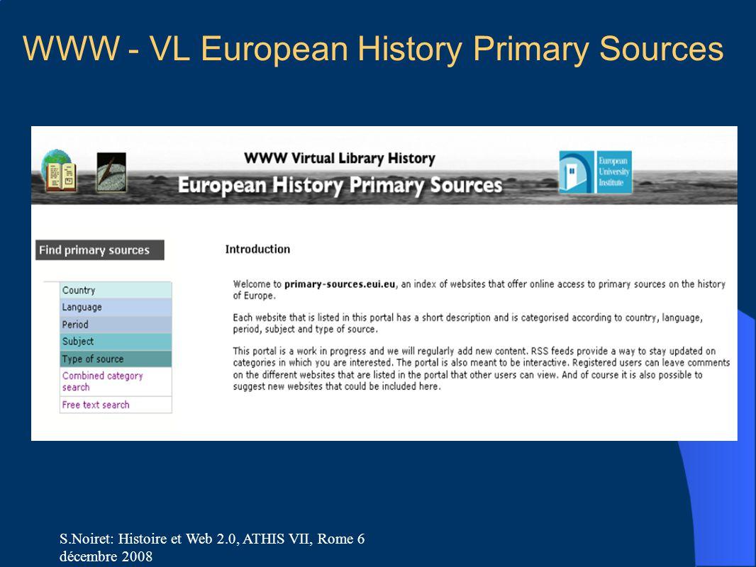 S.Noiret: Histoire et Web 2.0, ATHIS VII, Rome 6 décembre 2008 WWW - VL European History Primary Sources