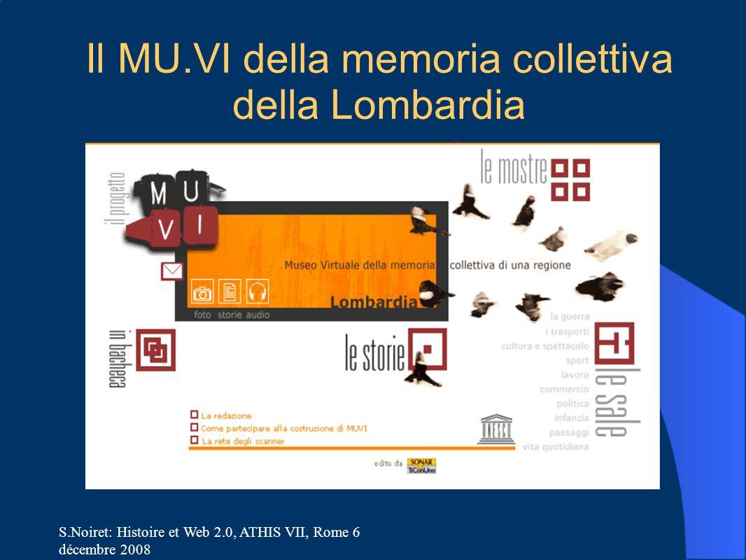 S.Noiret: Histoire et Web 2.0, ATHIS VII, Rome 6 décembre 2008 Il MU.VI della memoria collettiva della Lombardia