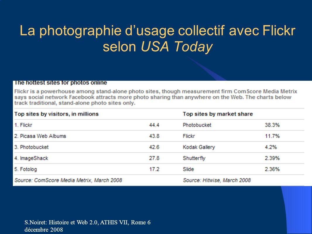 S.Noiret: Histoire et Web 2.0, ATHIS VII, Rome 6 décembre 2008 La photographie d'usage collectif avec Flickr selon USA Today