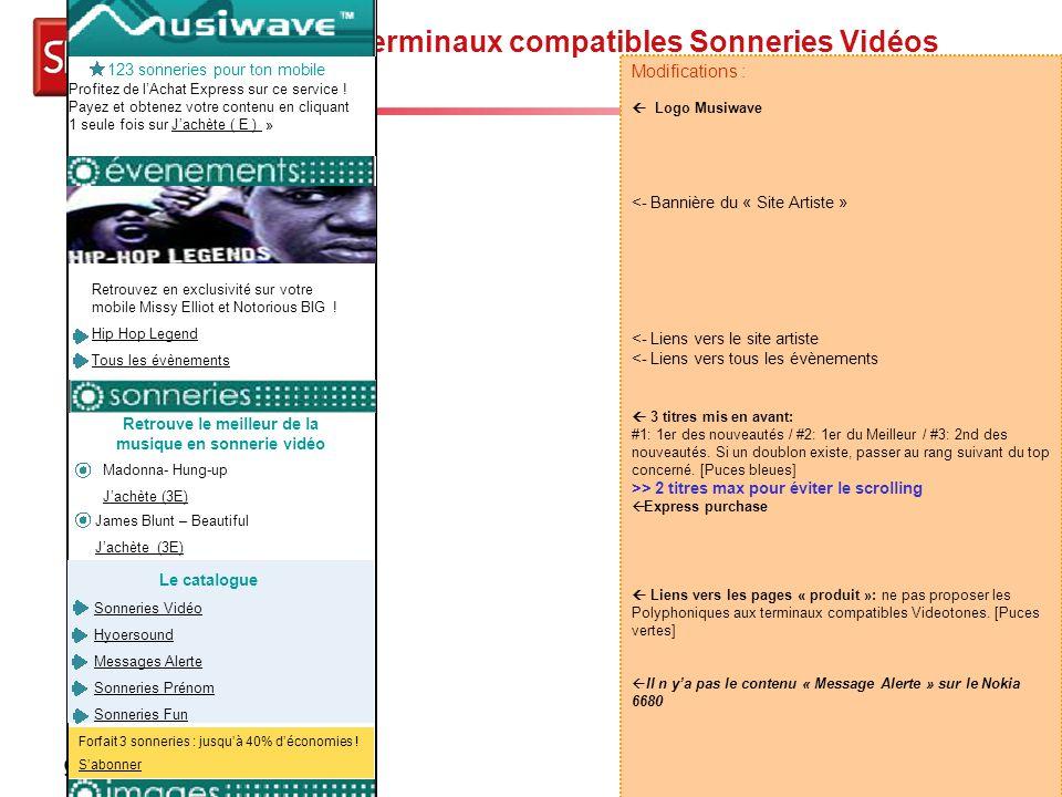 Story-board Musiwave - 16 Page d'accueil terminaux compatibles Sonneries Vidéos Modifications :  Logo Musiwave <- Bannière du « Site Artiste » <- Liens vers le site artiste <- Liens vers tous les évènements  3 titres mis en avant: #1: 1er des nouveautés / #2: 1er du Meilleur / #3: 2nd des nouveautés.