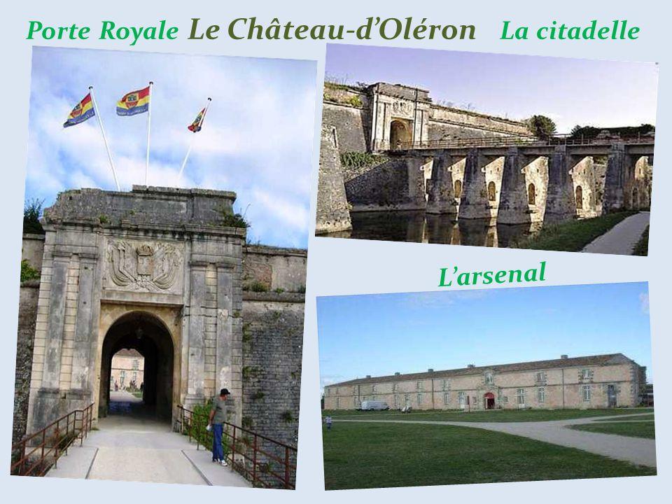 Porte Royale Le Château-d'Oléron La citadelle L'arsenal