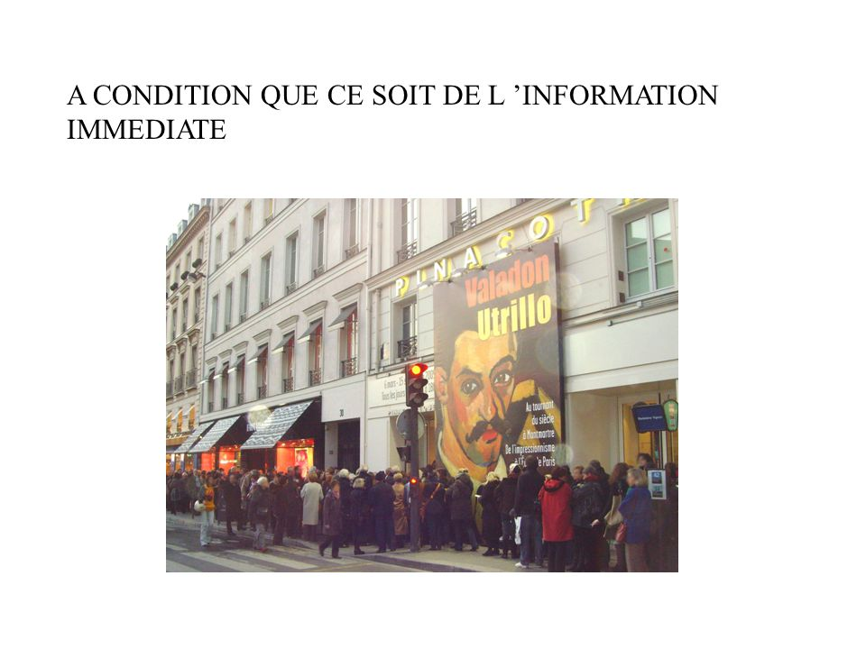 A CONDITION QUE CE SOIT DE L 'INFORMATION IMMEDIATE