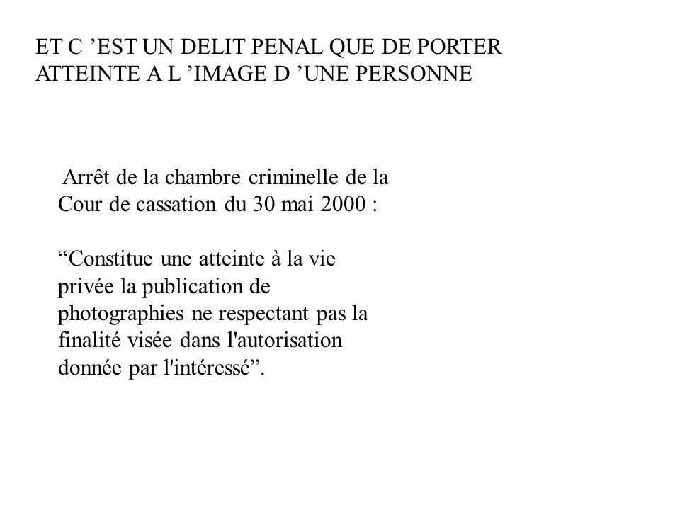 """ET C 'EST UN DELIT PENAL QUE DE PORTER ATTEINTE A L 'IMAGE D 'UNE PERSONNE Arrêt de la chambre criminelle de la Cour de cassation du 30 mai 2000 : """"Co"""