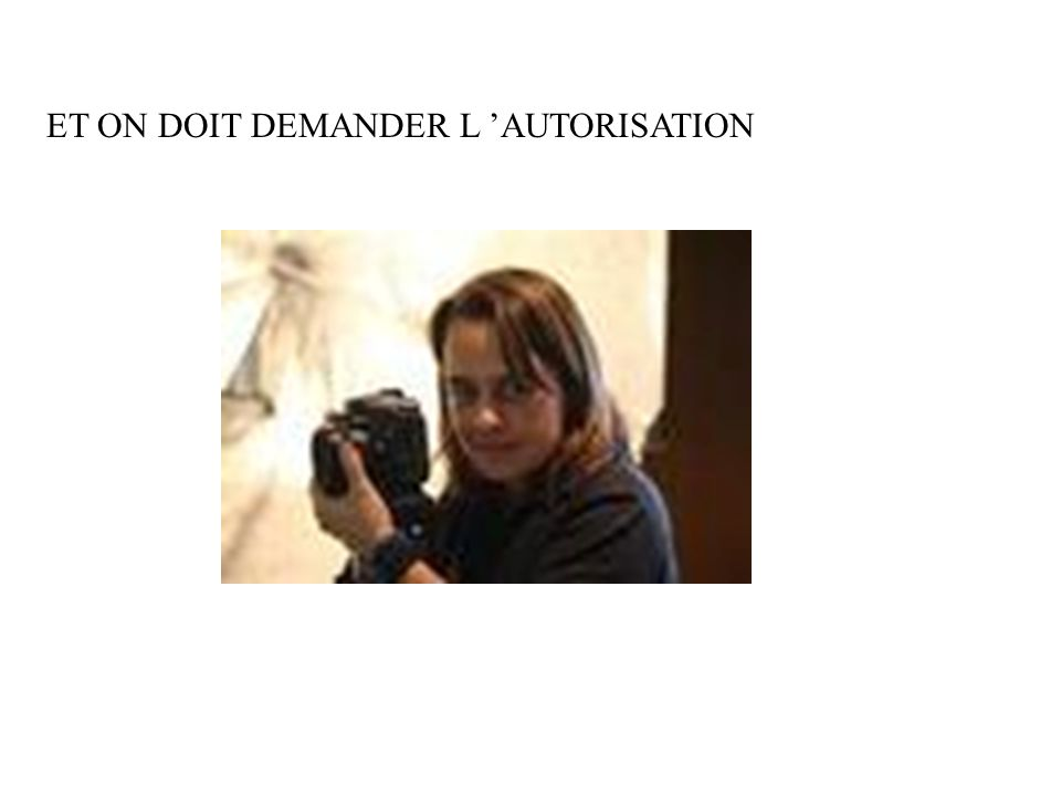 ET ON DOIT DEMANDER L 'AUTORISATION