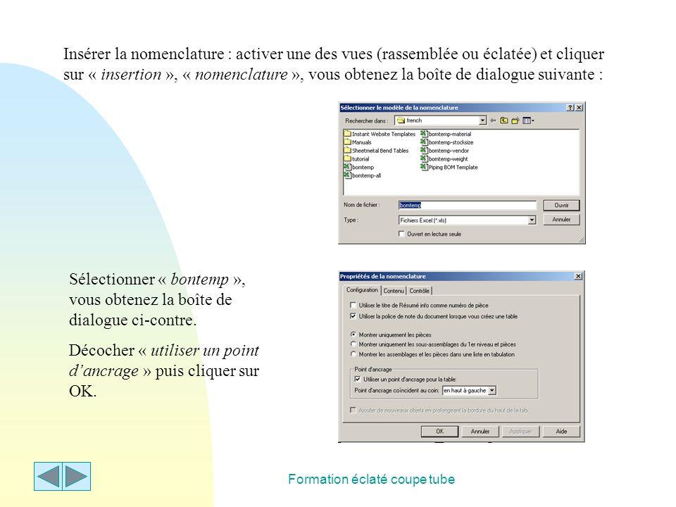 Formation éclaté coupe tube Insérer la nomenclature : activer une des vues (rassemblée ou éclatée) et cliquer sur « insertion », « nomenclature », vou