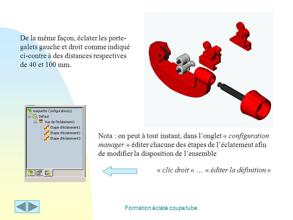 Formation éclaté coupe tube Décaler les « axes » (à une distance de 90 mm) et les « galets » (à une distance de 60 mm) et enfin la « vis CBLZ … » à une distance de 120 mm.