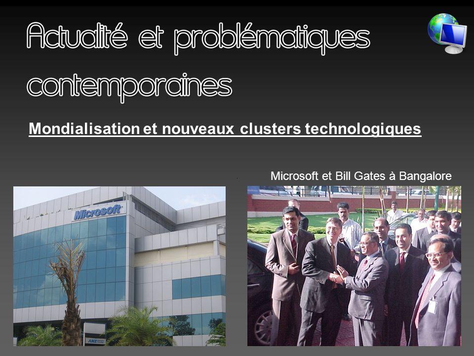 23 Mondialisation et nouveaux clusters technologiques Microsoft et Bill Gates à Bangalore