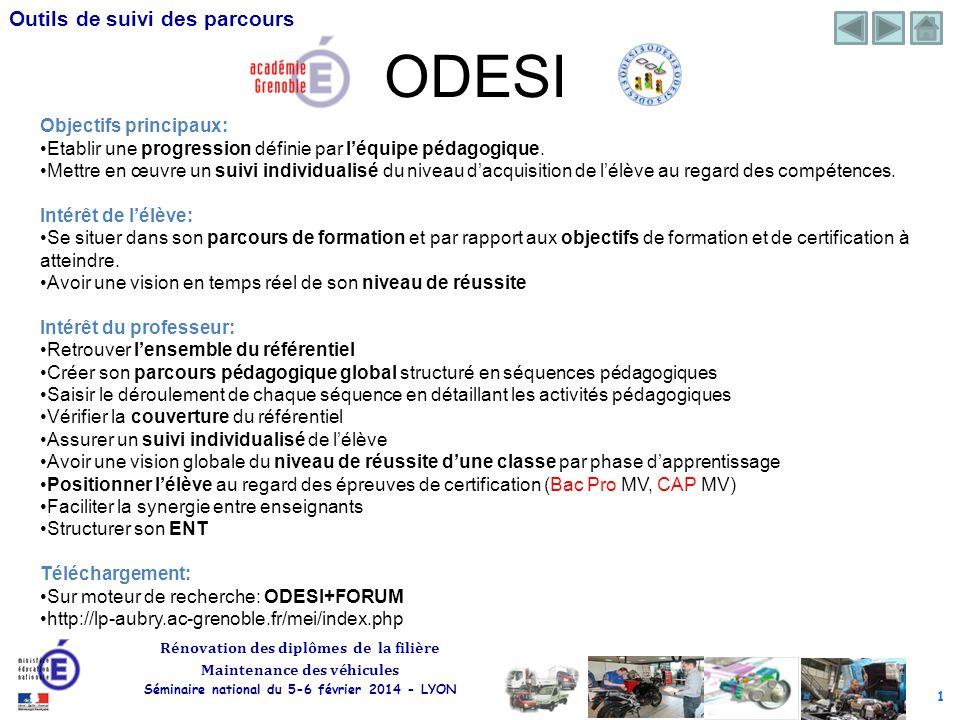 1 Rénovation des diplômes de la filière Maintenance des véhicules Séminaire national du 5-6 février 2014 - LYON Outils de suivi des parcours ODESI Obj