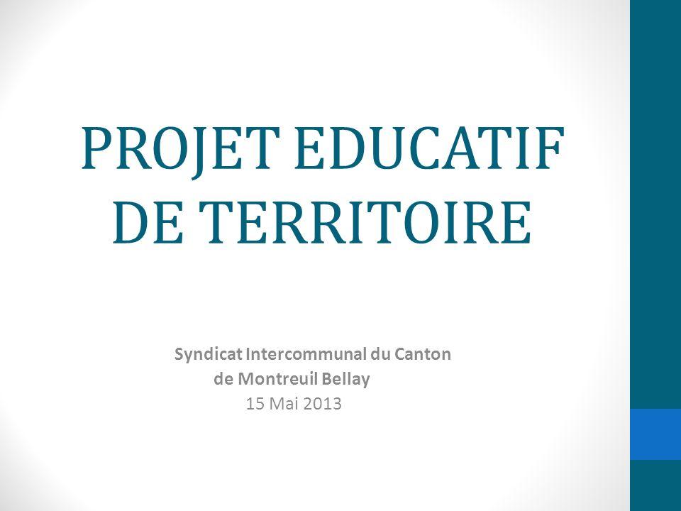 PROJET EDUCATIF DE TERRITOIRE Syndicat Intercommunal du Canton de Montreuil Bellay 15 Mai 2013
