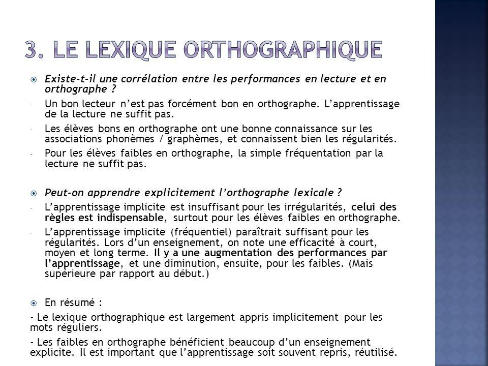  Existe-t-il une corrélation entre les performances en lecture et en orthographe .