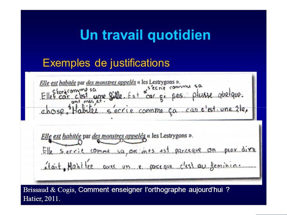 Un travail quotidien Exemples de justifications Brissaud & Cogis, Comment enseigner l'orthographe aujourd'hui .