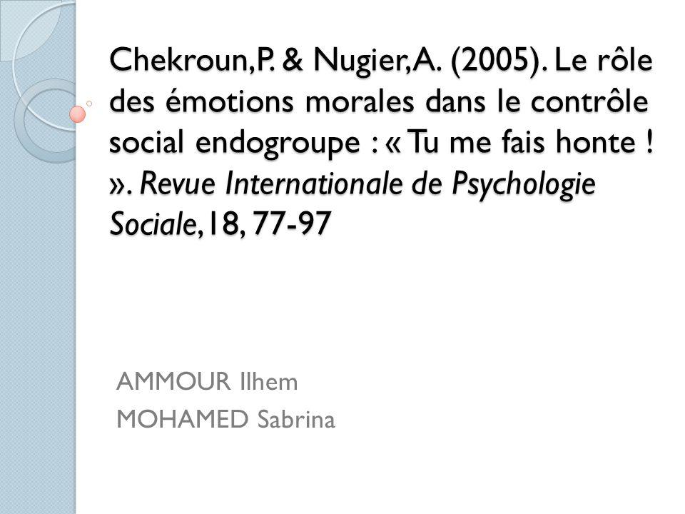 Chekroun,P. & Nugier,A. (2005). Le rôle des émotions morales dans le contrôle social endogroupe : « Tu me fais honte ! ». Revue Internationale de Psyc