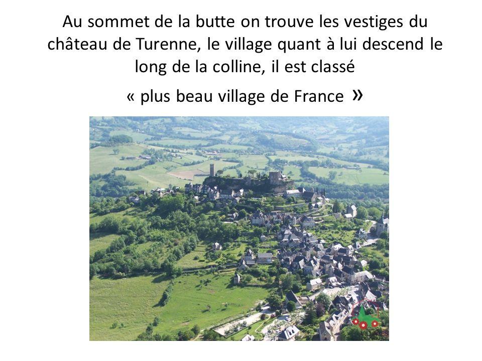 Au sommet de la butte on trouve les vestiges du château de Turenne, le village quant à lui descend le long de la colline, il est classé « plus beau vi