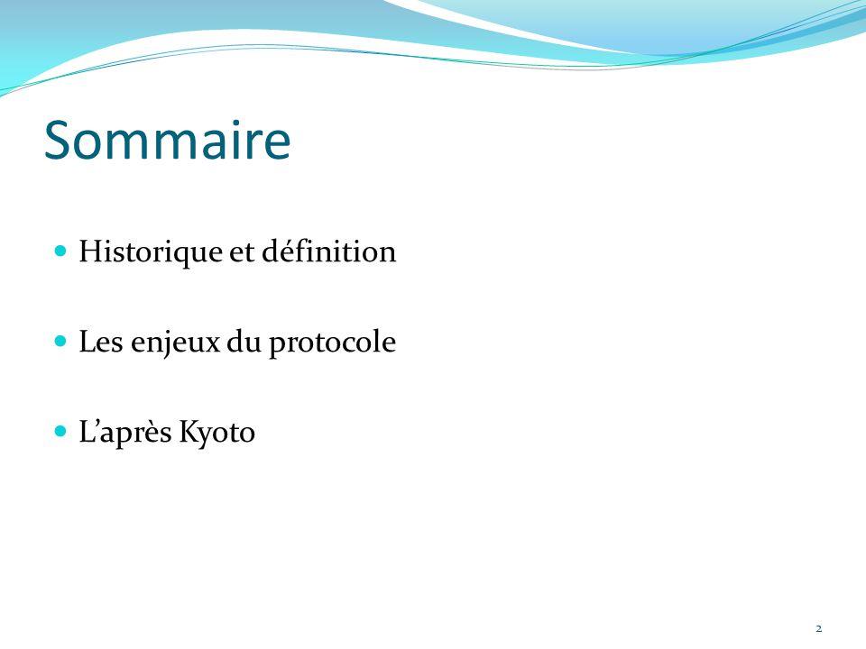 2 Sommaire Historique et définition Les enjeux du protocole L'après Kyoto