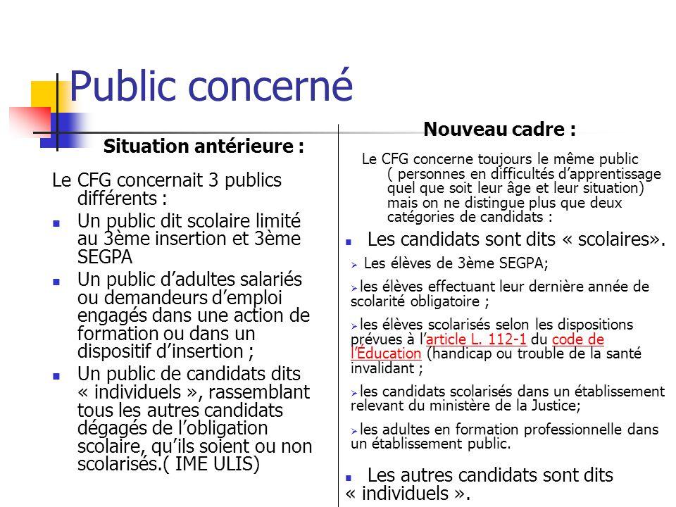 Public concerné Le CFG concerne toujours le même public ( personnes en difficultés d'apprentissage quel que soit leur âge et leur situation) mais on n