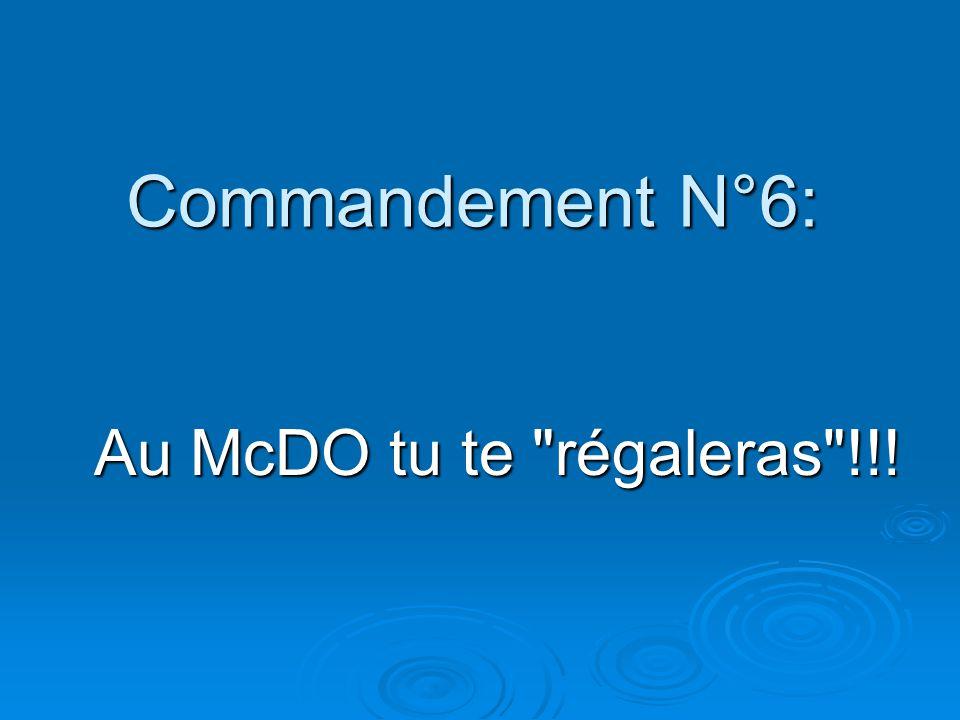 Commandement N°6: Au McDO tu te