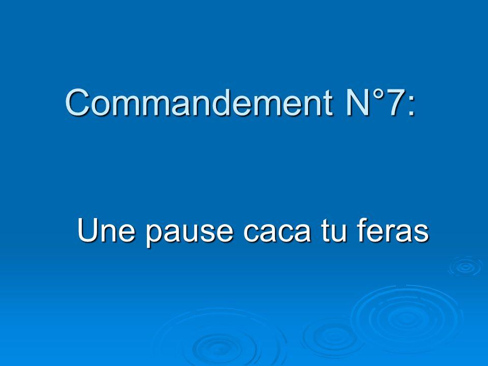Commandement N°7: Une pause caca tu feras