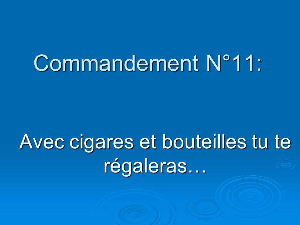 Commandement N°11: Avec cigares et bouteilles tu te régaleras…