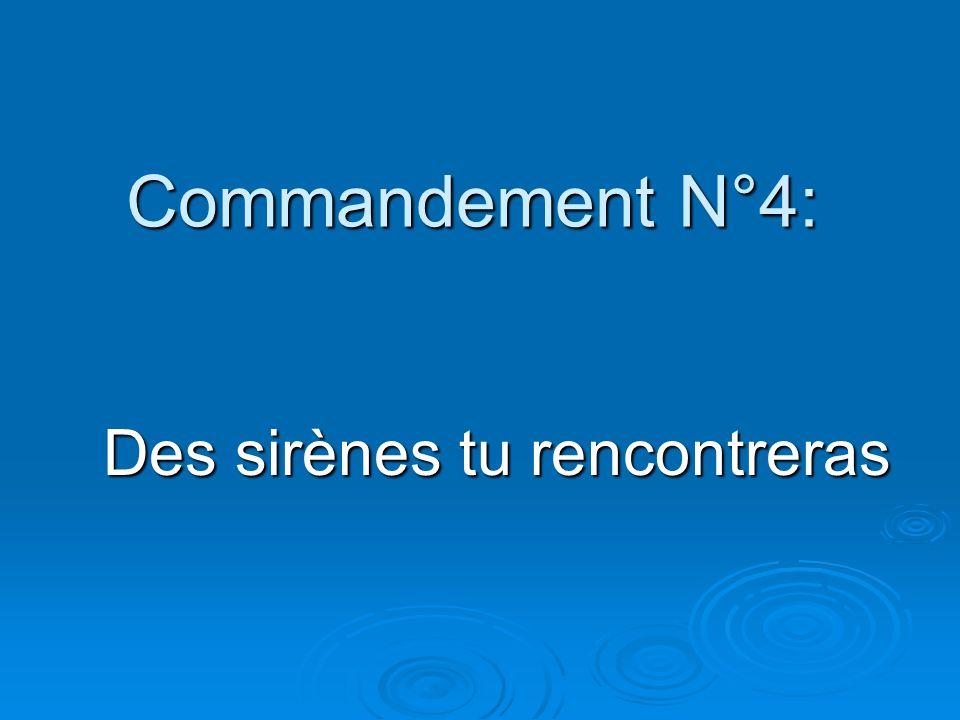 Commandement N°4: Des sirènes tu rencontreras