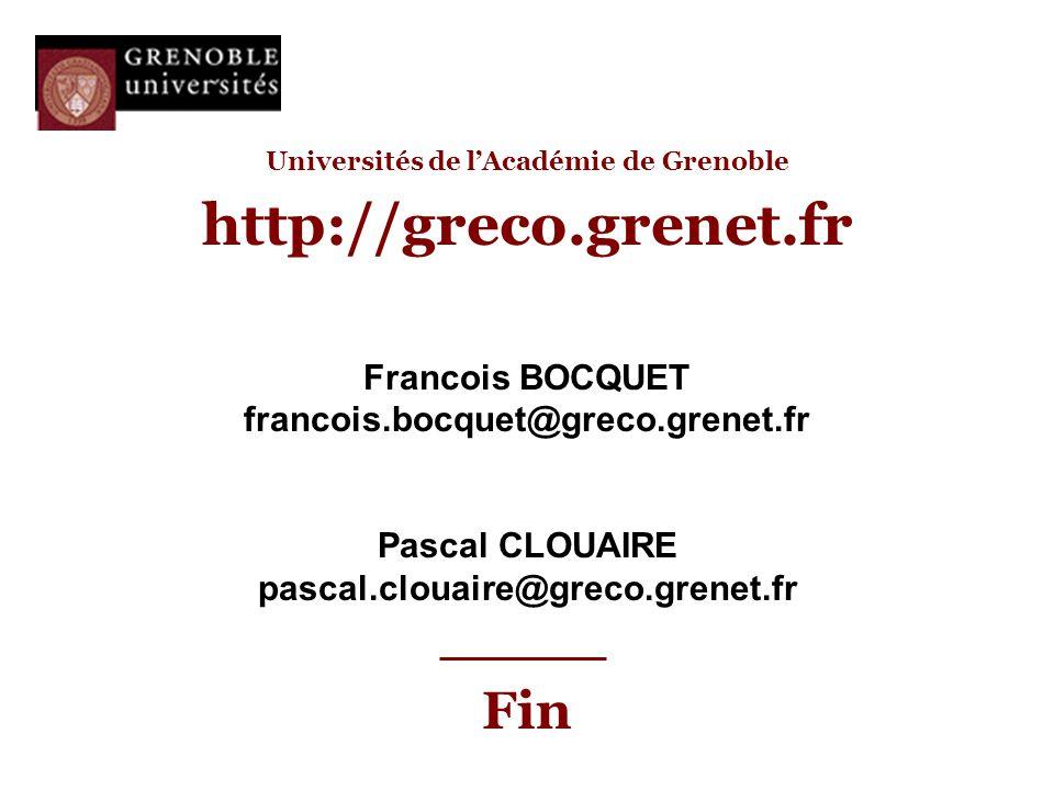 Universités de l'Académie de Grenoble http://greco.grenet.fr Francois BOCQUET francois.bocquet@greco.grenet.fr Pascal CLOUAIRE pascal.clouaire@greco.g