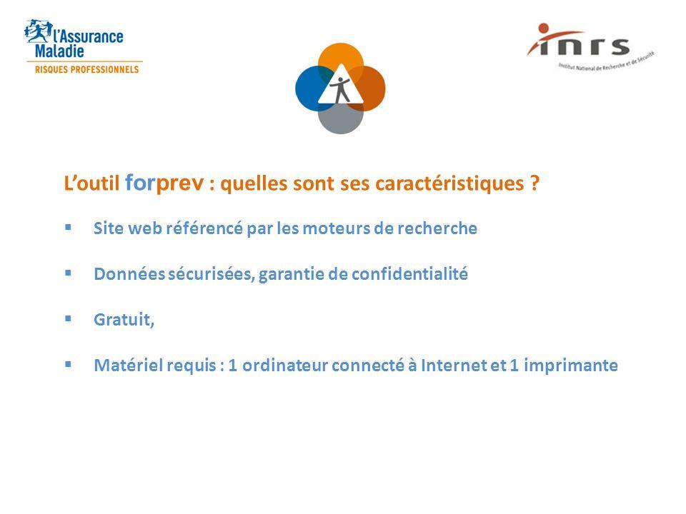 L'outil forprev : quelles sont ses caractéristiques ?  Site web référencé par les moteurs de recherche  Données sécurisées, garantie de confidential