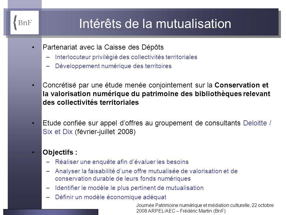 Journée Patrimoine numérique et médiation culturelle, 22 octobre 2008 ARPEL/AEC – Frédéric Martin (BnF) Intérêts de la mutualisation Partenariat avec