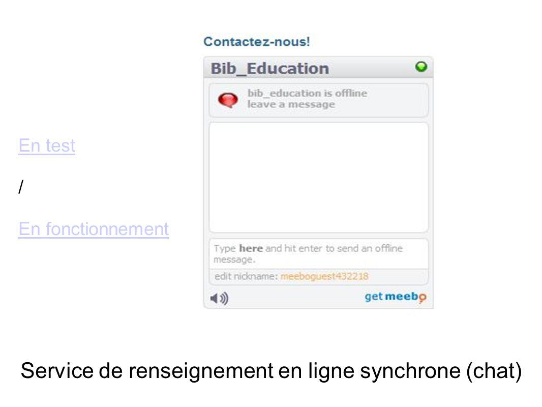 Service de renseignement en ligne synchrone (chat) En test / En fonctionnement