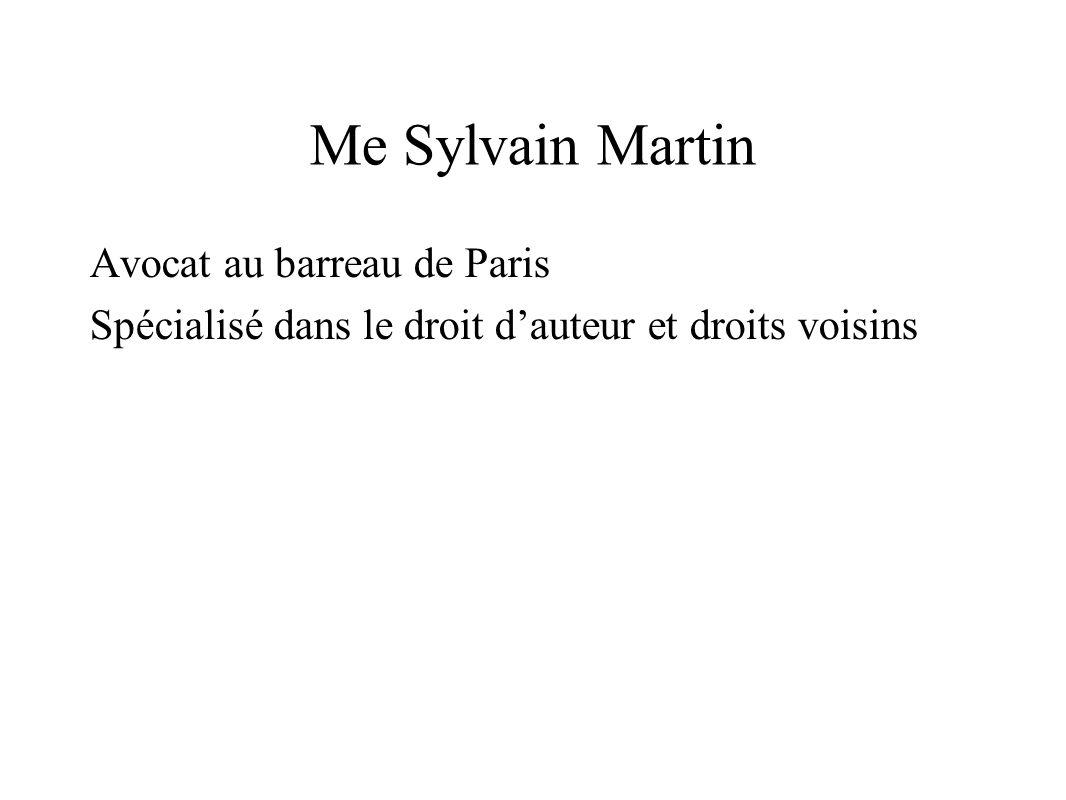 Me Sylvain Martin Avocat au barreau de Paris Spécialisé dans le droit d'auteur et droits voisins