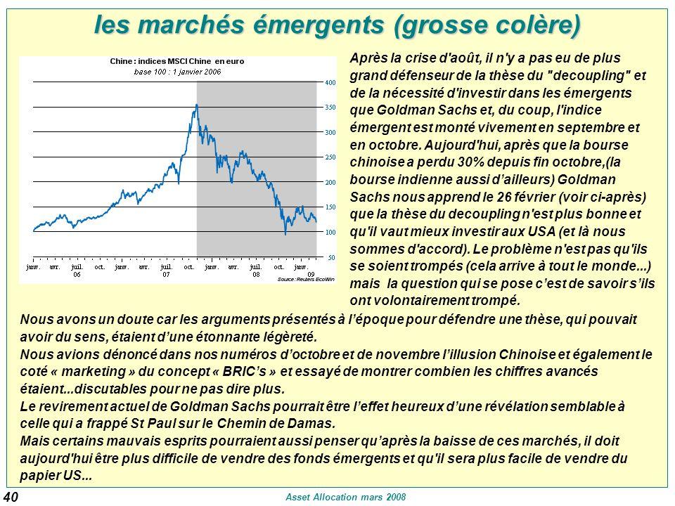 les marchés émergents (grosse colère) Après la crise d août, il n y a pas eu de plus grand défenseur de la thèse du decoupling et de la nécessité d investir dans les émergents que Goldman Sachs et, du coup, l indice émergent est monté vivement en septembre et en octobre.