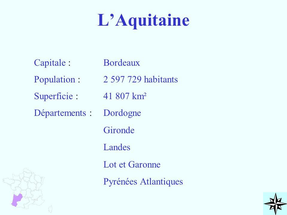 L'Aquitaine Capitale : Population : Superficie : Départements : Bordeaux 2 597 729 habitants 41 807 km² Dordogne Gironde Landes Lot et Garonne Pyrénée