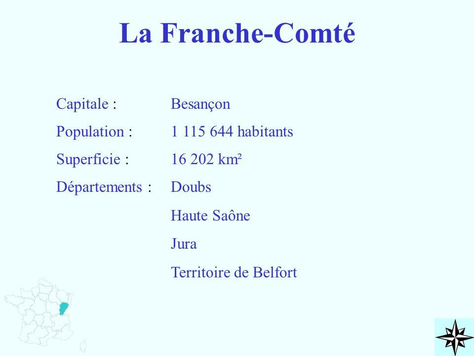 La Franche-Comté Capitale : Population : Superficie : Départements : Besançon 1 115 644 habitants 16 202 km² Doubs Haute Saône Jura Territoire de Belf