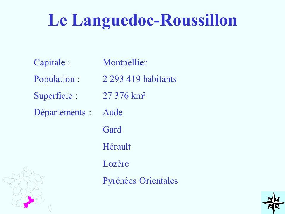 Le Languedoc-Roussillon Capitale : Population : Superficie : Départements : Montpellier 2 293 419 habitants 27 376 km² Aude Gard Hérault Lozère Pyréné