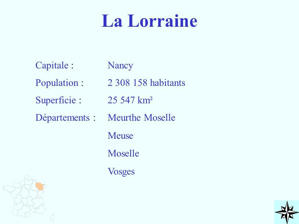 La Lorraine Capitale : Population : Superficie : Départements : Nancy 2 308 158 habitants 25 547 km² Meurthe Moselle Meuse Moselle Vosges