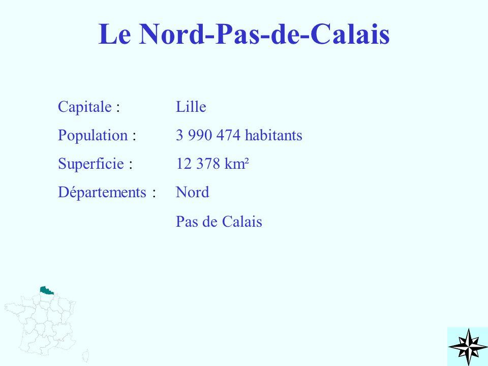 Le Nord-Pas-de-Calais Capitale : Population : Superficie : Départements : Lille 3 990 474 habitants 12 378 km² Nord Pas de Calais