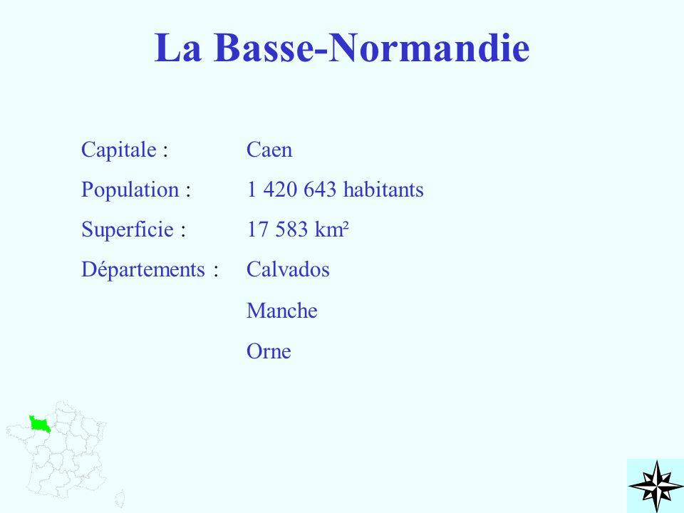 La Basse-Normandie Capitale : Population : Superficie : Départements : Caen 1 420 643 habitants 17 583 km² Calvados Manche Orne