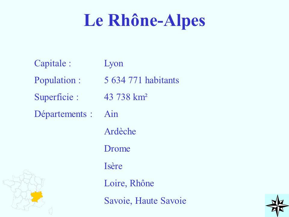 Le Rhône-Alpes Capitale : Population : Superficie : Départements : Lyon 5 634 771 habitants 43 738 km² Ain Ardèche Drome Isère Loire, Rhône Savoie, Ha