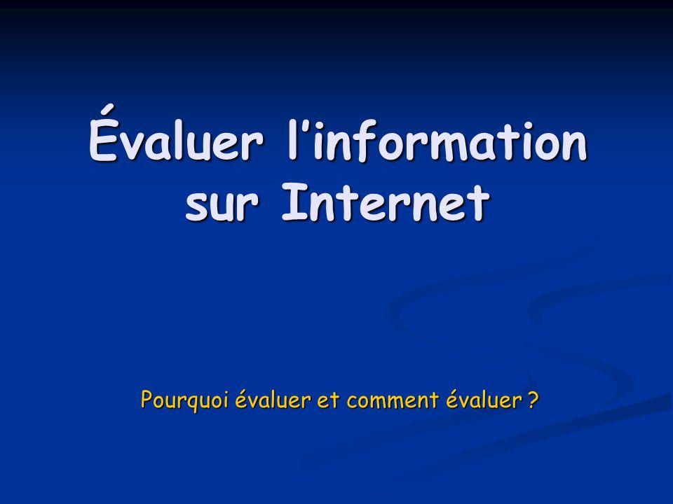 Évaluer l'information sur Internet Pourquoi évaluer et comment évaluer ?