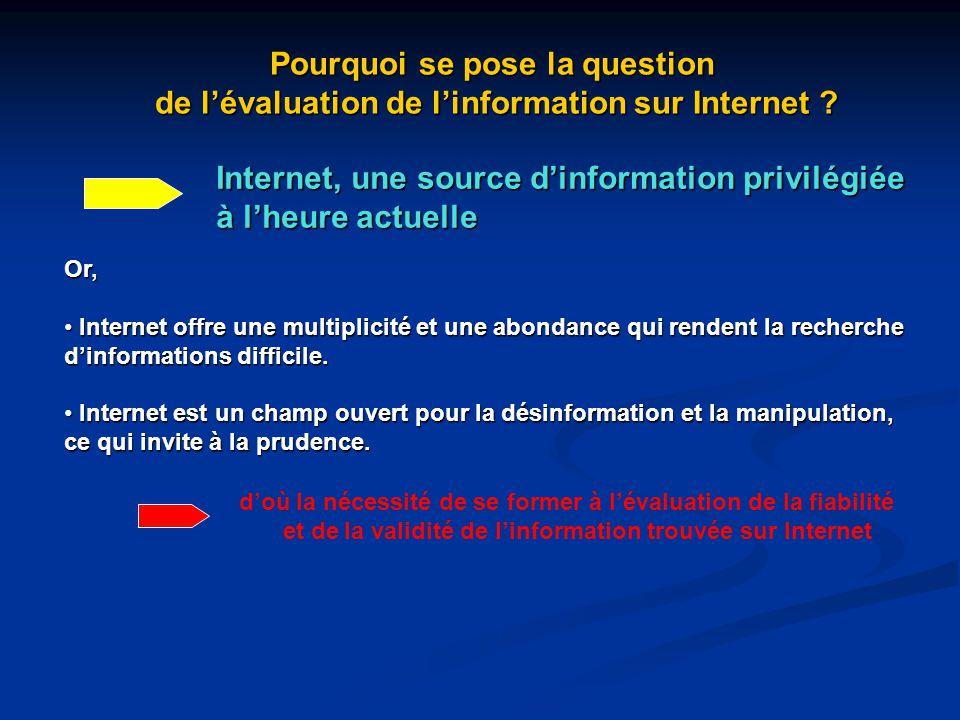 Pourquoi se pose la question de l'évaluation de l'information sur Internet ? Or, Internet offre une multiplicité et une abondance qui rendent la reche