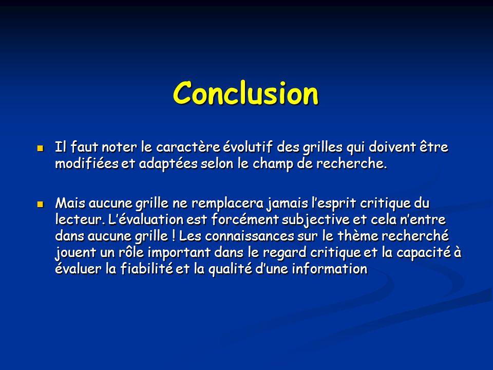 Conclusion Il faut noter le caractère évolutif des grilles qui doivent être modifiées et adaptées selon le champ de recherche. Il faut noter le caract