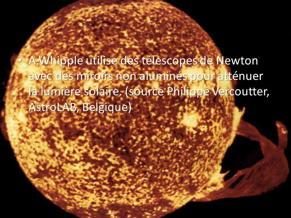 A.Whipple utilise des télescopes de Newton avec des miroirs non aluminés pour atténuer la lumière solaire.