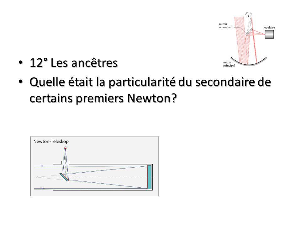 12° Les ancêtres 12° Les ancêtres Quelle était la particularité du secondaire de certains premiers Newton.