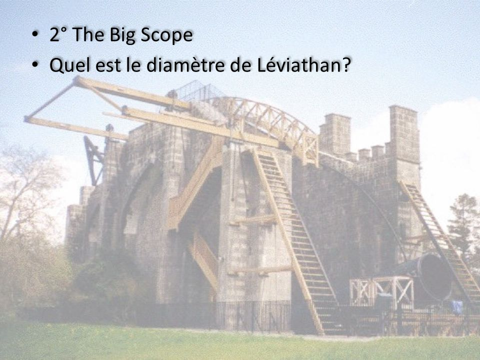 2° The Big Scope Quel est le diamètre de Léviathan? 2° The Big Scope Quel est le diamètre de Léviathan?