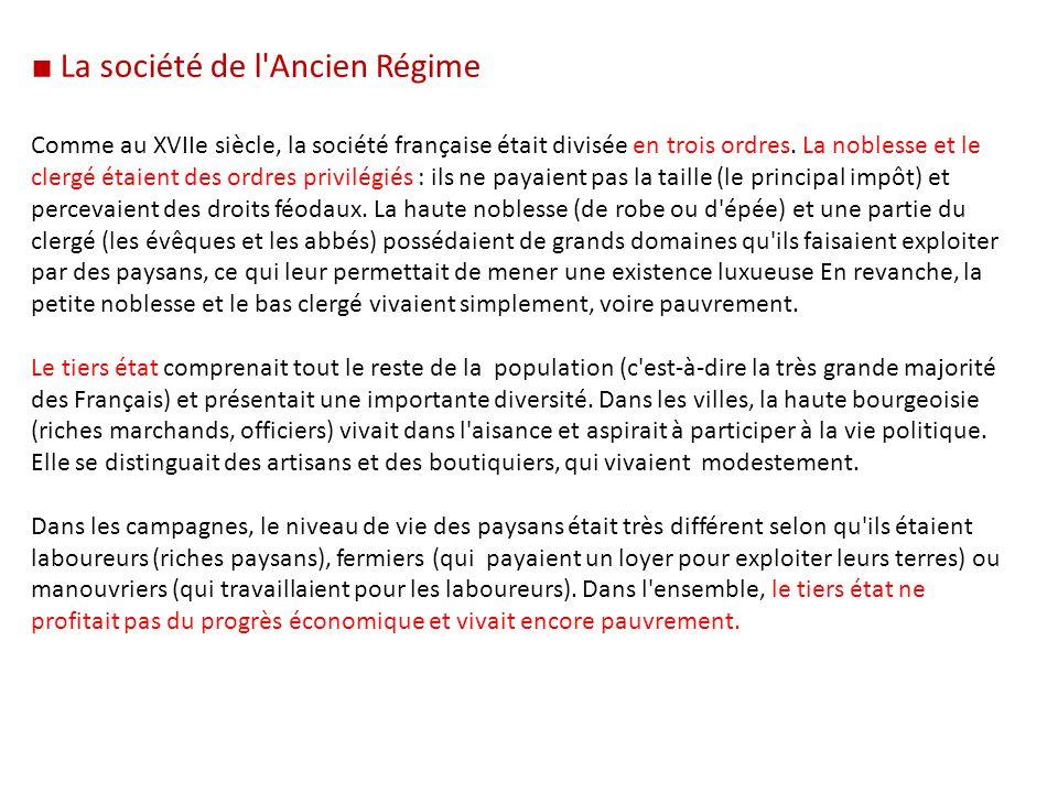 ■ La société de l'Ancien Régime Comme au XVIIe siècle, la société française était divisée en trois ordres. La noblesse et le clergé étaient des ordres