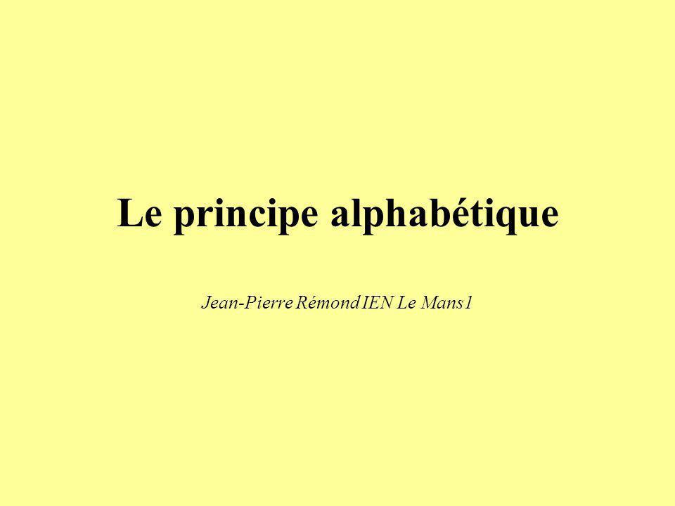 Le principe alphabétique Jean-Pierre Rémond IEN Le Mans1
