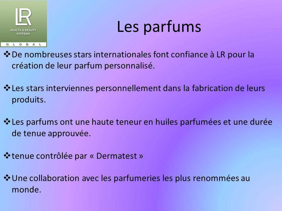 Les parfums  De nombreuses stars internationales font confiance à LR pour la création de leur parfum personnalisé.  Les stars interviennes personnel